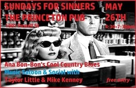 Sundays for Sinners Music Saloon & Social!: Ana Bon Bon, Taylor Little, Mike Kenney @ Princeton Pub May 26 2019 - Apr 6th @ Princeton Pub