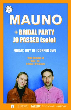 Mauno, Bridal Party, Jo Passed @ Copper Owl Jul 19 2019 - Oct 21st @ Copper Owl