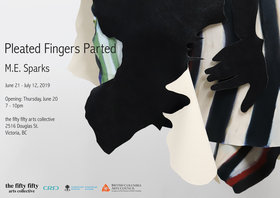 Pleated Fingers Parted @ the fifty fifty arts collective Jun 21 2019 - Jul 6th @ the fifty fifty arts collective