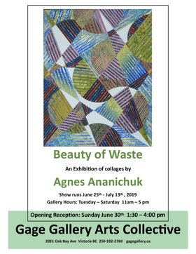 Beauty of Waste: Agnes Ananichuk, Exhibition of Collages  @ Gage Gallery Arts Collective Jun 25 2019 - Jun 27th @ Gage Gallery Arts Collective