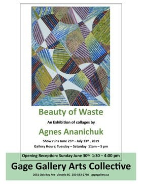 Beauty of Waste: Agnes Ananichuk, Exhibition of Collages  @ Gage Gallery Arts Collective Jun 25 2019 - Jun 20th @ Gage Gallery Arts Collective
