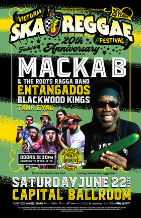 Macka B, Entangados, Blackwood Kings, Tank Gyal @ Victoria Ska & Reggae Fest 20!: Macka B, Entangados, Blackwood Kings, Tank Gyal @ Capital Ballroom Jun 22 2019 - Sep 26th @ Capital Ballroom