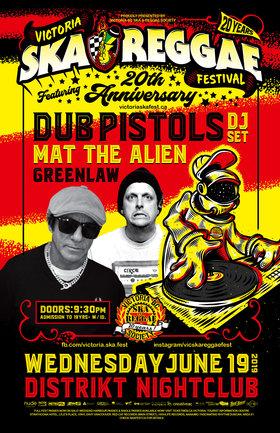 Dub Pistols (DJ Set), Mat the Alien & Greenlaw at Victoria's 20th Anniversary Ska & Reggae Festival: Dub Pistols , Mat the Alien, Greenlaw @ Distrikt Jun 19 2019 - Sep 26th @ Distrikt