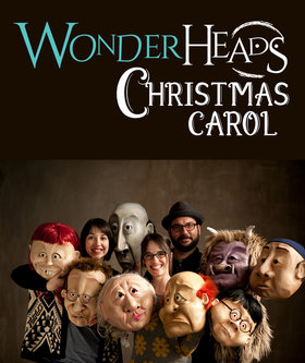 A Wonderheads Christmas Carol: WONDERHEADS @ Cowichan Performing Arts Centre Dec 14 2019 - Nov 15th @ Cowichan Performing Arts Centre