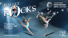 Ballet Rocks: Ballet Victoria @ Cowichan Performing Arts Centre Oct 24 2019 - Jun 20th @ Cowichan Performing Arts Centre