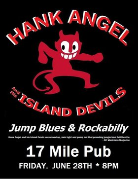 HANK ANGEL and his ISLAND DEVILS @ 17 Mile Pub Jun 28 2019 - Dec 11th @ 17 Mile Pub