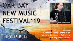 Oak Bay New Music Festival 2019: Victoria Composers Collective, Oak Bay Music, Erica Roozendaal, Canadian Music Centre in BC @ St. Mary's Anglican Church Jul 13 2019 - Jun 6th @ St. Mary's Anglican Church
