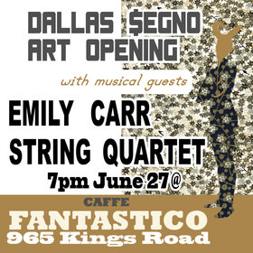 Dallas Segno Art Opening: Emily Carr String Quartet @ Caffe Fantastico Jun 27 2019 - Dec 11th @ Caffe Fantastico