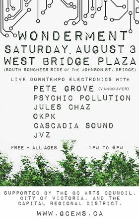 Wonderment (Downtempo Edition): Pete Grove, Psychic Pollution, Cascadia Sound, Okpk, Jules Chaz, JVZ @ West Bridge Plaza (South Songhees Side of Johnson St Bridge) Aug 3 2019 - Jul 23rd @ West Bridge Plaza (South Songhees Side of Johnson St Bridge)
