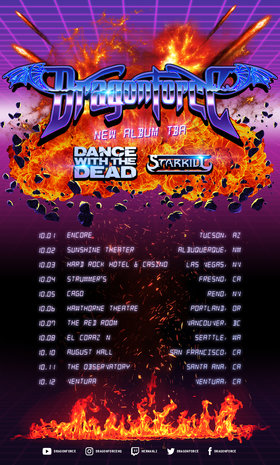 With Guests: Dragonforce,  Dance with the dead, Starkill @ The Red Room Oct 7 2019 - Oct 22nd @ The Red Room