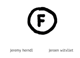 F: Jeremy Herndl, Jeroen Witvliet @ Slide Room Gallery Jul 18 2019 - Sep 19th @ Slide Room Gallery