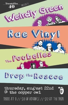 Weirdly Green, Rae Vinyl, The Poubelles, Drop The Roscoe @ Copper Owl Aug 22 2019 - Jul 4th @ Copper Owl