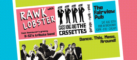 A Party for Dancing!: RAWK LOBSTER , Cass King & the Cassettes @ Fairview Pub Aug 10 2019 - Oct 14th @ Fairview Pub