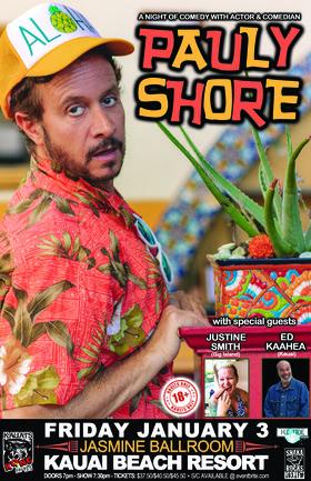 A night of comedy with Actor and Comedian: Pauly Shore, Justine Smith, Ed Kaahea @ Jasmine Ballroom @ Kauai Beach Resort Jan 3 2020 - Oct 27th @ Jasmine Ballroom @ Kauai Beach Resort