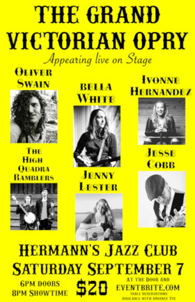 The Grand Victorian Opry: Oliver Swain, Ivonne Hernandez, Jenny Lester, Jesse Cobb, Bella White, High Quadra Ramblers @ Hermann's Jazz Club Sep 7 2019 - Jan 23rd @ Hermann's Jazz Club