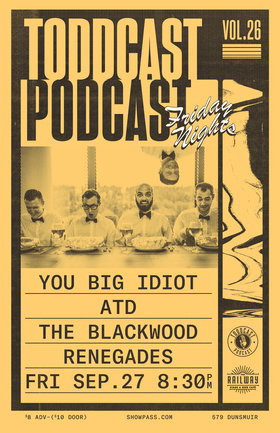 You Big Idiot, ATD, Blackwood Renegades  @ Railway Club Sep 27 2019 - Feb 24th @ Railway Club
