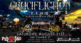 Crucifliction CD Release Party: Crucifliction, THOUSAND ARROWS, ARROW IN THE QUIVER, Rejected Sanity @ Pub 340 Aug 31 2019 - Oct 14th @ Pub 340