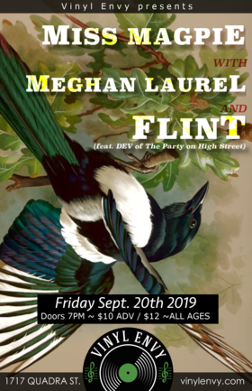 Miss Magpie, Meghan Laurel (Salt Spring Island), FLINT @ Vinyl Envy Sep 20 2019 - Oct 25th @ Vinyl Envy