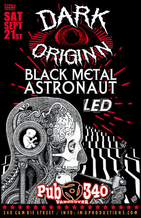 Dark Originn, black metal astronaut, L.E.D @ Pub 340 Sep 21 2019 - Sep 16th @ Pub 340
