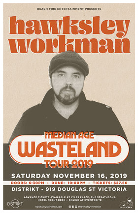 Hawksley Workman @ Distrikt Nov 16 2019 - Oct 24th @ Distrikt