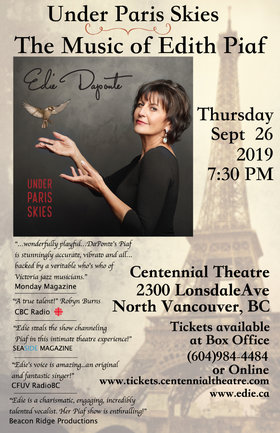 Under Paris Skies: La Musique d'Edith Piaf: Edie DaPonte @ Centennial Theatre Sep 26 2019 - May 6th @ Centennial Theatre