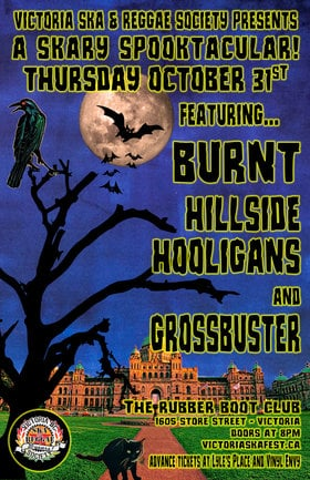 A Skary Spooktacular: Burnt, Hillside Hooligans, Grossbuster @ The Rubber Boot Club Oct 31 2019 - Jun 2nd @ The Rubber Boot Club