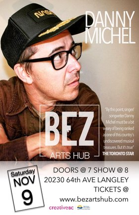 an evening with: Danny Michel @ Bez Arts Hub Nov 9 2019 - Jan 19th @ Bez Arts Hub