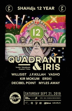 SHAHdjs 12 Year: Quadrant , Iris @ The Red Room Sep 21 2019 - Sep 22nd @ The Red Room