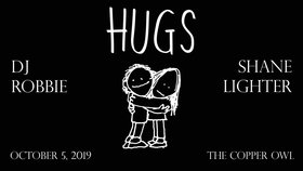 HUGS: DJ Robbie, Shane Lighter, Audio Osmosis @ Copper Owl Oct 5 2019 - Oct 18th @ Copper Owl