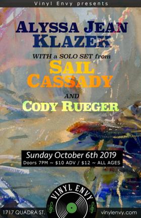 Alyssa Jean Klazek (Victoria, BC), SAIL CASSADY (Solo Set), Cody Rueger @ Vinyl Envy Oct 6 2019 - Oct 20th @ Vinyl Envy