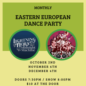 Eastern Europe Dance Parties: Lightning Hora and the Midnight Machine, Bučan Bučan,  (and more) @ Victoria Event Centre Oct 2 2019 - Jan 27th @ Victoria Event Centre
