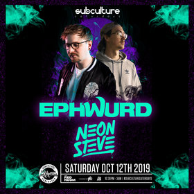 Ephwurd & Neon Steve at SUBculture Saturdays @ The Red Room Oct 12 2019 - Oct 15th @ The Red Room