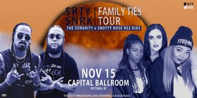 Snotty Nose Rez Kids, The Sorority @ Capital Ballroom Nov 15 2019 - Aug 11th @ Capital Ballroom