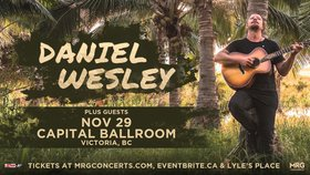 Daniel Wesley @ Capital Ballroom Nov 29 2019 - Aug 11th @ Capital Ballroom