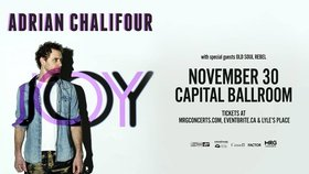 Adrian Chalifour @ Capital Ballroom Nov 30 2019 - Aug 11th @ Capital Ballroom