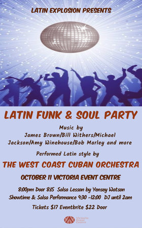 Latin Funk & Soul Party w. The West Coast Cuban Orchestra: Pablo Cardenas, The West Coast Cuban Orchestra @ Victoria Event Centre Oct 11 2019 - Jan 15th @ Victoria Event Centre