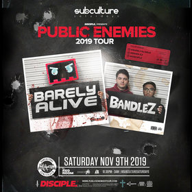 Public Enemies Tour at SUBculture: Barely Alive, Bandlez  @ The Red Room Nov 9 2019 - Jun 5th @ The Red Room