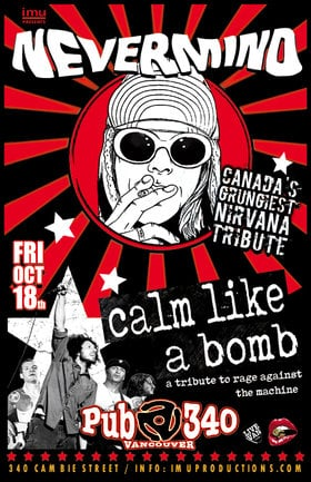 Nevermind, Calm Like A Bomb @ Pub 340 Oct 18 2019 - Oct 18th @ Pub 340