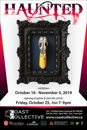 Haunted @ Coast Collective Art Centre Oct 16 2019 - Apr 4th @ Coast Collective Art Centre