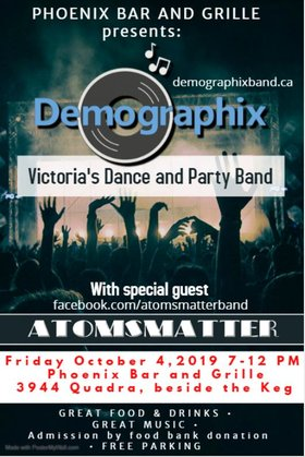 Atomsmatter, Demographix Band Victoria @ The Phoenix Bar and Grill Oct 4 2019 - Mar 29th @ The Phoenix Bar and Grill