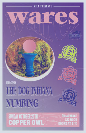 Wares, The Dog Indiana , Numbing  @ Copper Owl Oct 20 2019 - Oct 14th @ Copper Owl