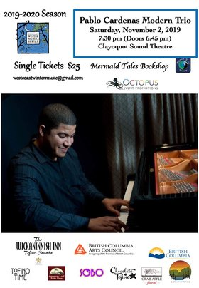 Pablo Cardenas Modern Trio: Pablo Cardenas @ Clayoquot Sound Theatre Nov 2 2019 - Jan 15th @ Clayoquot Sound Theatre