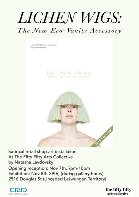 Lichen Wigs: The New Eco-Vanity Accessory: Natasha Lavdovsky @ the fifty fifty arts collective Nov 8 2019 - Jul 6th @ the fifty fifty arts collective