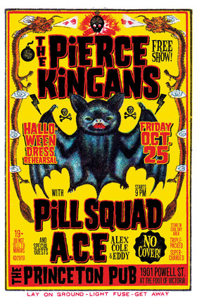 Halloween Dress Rehearsal Oct 25: The Pierce Kingans , Pill Squad, A.C.E. @ Princeton Pub Oct 25 2019 - May 31st @ Princeton Pub