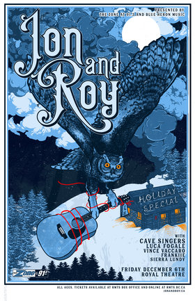 Jon and Roy, The Cave Singers, Luca Fogale, Vince Vaccaro, Frankiie, Sierra Lundy @ Royal Theatre Dec 6 2019 - Mar 30th @ Royal Theatre