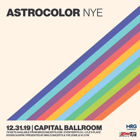 Astrocolor @ Capital Ballroom Dec 31 2019 - Aug 11th @ Capital Ballroom