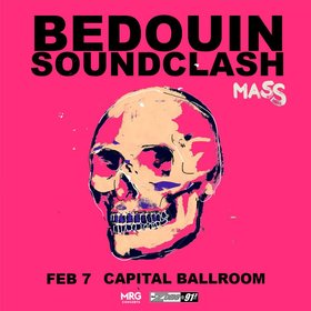 Bedouin Soundclash @ Capital Ballroom Feb 7 2020 - Jan 22nd @ Capital Ballroom