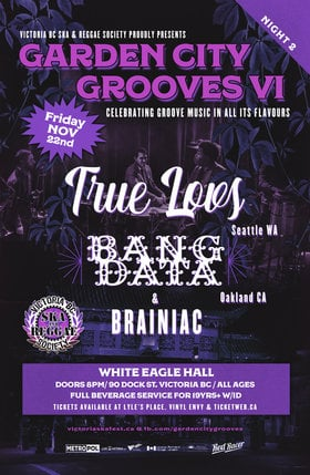 Garden City Grooves VI Night 2: True Loves, Bang Data, BRAINiac @ White Eagle Polish Hall Nov 22 2019 - Dec 13th @ White Eagle Polish Hall