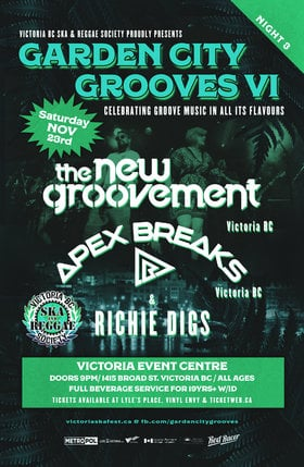 Garden City Grooves VI Night 3: The New Groovement, Apex Breaks , Richie Digs @ Victoria Event Centre Nov 23 2019 - Jul 8th @ Victoria Event Centre