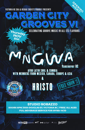 Garden City Grooves VI – FREE Opening Night Kickoff: MNGWA, HRISTO @ Studio Robazzo Nov 21 2019 - Dec 13th @ Studio Robazzo